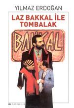 Laz Bakkal ile Tombalak