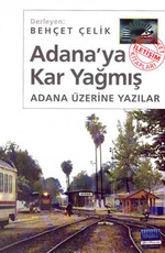 Adana'ya Kar Yağmış - Adana Üzerine Yazılar