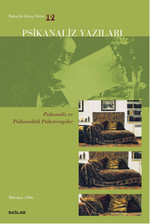 Psikanaliz Yazıları 12 - Psikanaliz ve Psikanalitik Psikoterapiler