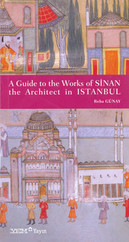 A Guide to The Works of Sinan The Architect in Istanbul
