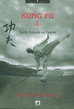 Kung Fu - 1 (Tarih , Felsefe ve Teknik)
