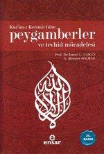 Kur'an-ı Kerim'e Göre Peygamberler ve Tevhid Mücadelesi