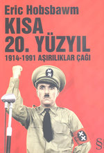 Kısa 20.Yüzyıl  (1914 - 1991 Aşırılıklar Çağı)