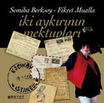 Semiha Berksoy - Fikret Mualla - İki Aykırının Mektupları