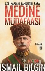 Çöl Kaplanı Fahrettin Paşa - Medine Müdafaası