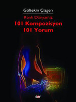 Renk Dünyamız - 101 Kompozisyon 101 Yorum