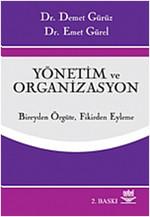 Yönetim ve Organizasyon - Bireyden Örgüte, Fikirden Eyleme