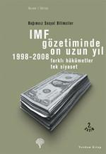 IMF Gözetiminde On Uzun Yıl , 1998 - 2008 - Farklı Hükümetler Tek Siyaset