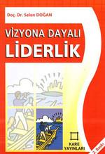 Vizyona Dayalı Liderlik