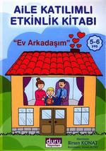 Aile Katılımlı Etkinlik Kitabı - Ev Arkadaşım (5-6 Yaş)