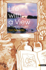 Life with a View - A Turkish Quest