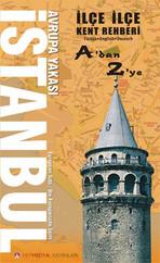 İlçe İlçe A'dan Z'ye İstanbul Avrupa Yakası Kent Rehberi