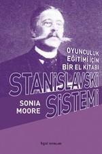 Stanislavski Sistemi - Oyunculuk Eğitimi İçin Bir El Kitabı
