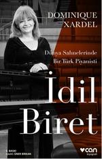 İdil Biret - Dünya Sahnelerinde Bir Türk Piyanisti