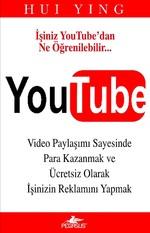 YouTube - Video Paylaşımı Sayesinde Para Kazanmak ve Ücretsiz Olarak Reklamını Yapmak
