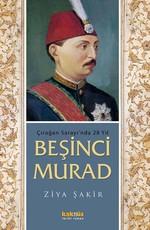 Çırağan Sarayı'nda 28 Yıl - Beşinci Murad