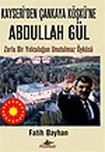 Kayseri'den Çankaya Köşkü'ne Abdulla Gül