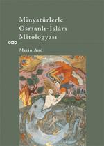 Minyatürlerle Osmanlı-İslam Mitologyası