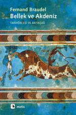 Bellek ve Akdeniz :Tarihöncesi ve Antikçağ