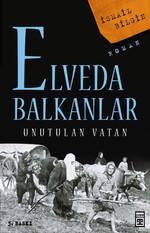 Elveda Balkanlar - Unutulan Vatan