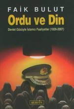 Ordu Ve Din - Devlet Gözüyle İslamcı Faaliyetler (1826 - 2007)