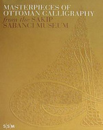 Masterpieces of Ottoman Calligraphy From The Sakıp Sabancı Museum