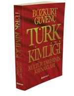 Türk Kimliği - Kültür Tarihinin Kaynakları