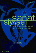 Sanat/Siyaset kültür Çağında Sanat Ve Kültürel Politika