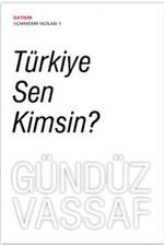 Türkiye Sen Kimsin? Uçmakder Yazıları 1