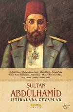 Sultan Abdülhamid İftiralara Cevaplar
