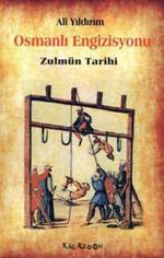 Osmanlı Engizisyonu - Zulmün Tarihi