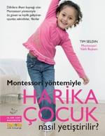 Montessori Yöntemiyle - Harika Çocuk Nasıl Yetiştirilir?