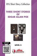 Three Short Stories of Edgar Allan Poe - Level 5