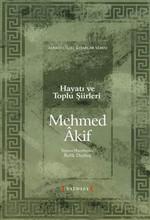 Mehmet Akif Hayatı ve Toplu Şiirleri