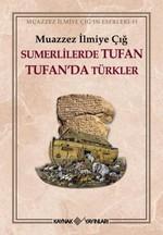 Sümerlilerde Tufan Tufan'da Türkler (3. Hamur)