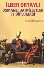 Osmanlı Milletler ve Diplomasi-Seçme Eserler 3