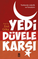Türklerde Liderlik ve Fanatizm - Yedi Düvele Karşı