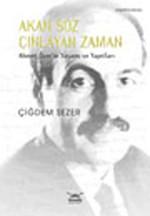 Akan Söz Çınlayan Zaman Ahmet Özer'in Yaşamı ve Yapıtları