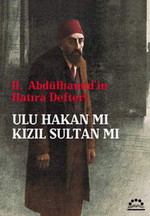 II.Abdülhamid'in Hatıra Defteri Ulu Hakan mı Kızıl Sultan mı