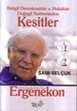 Batıgil Demokrasinin ve Hukukun Doğugil Serüveninden Kesitler / Ergenekon