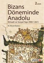 Bizans Döneminde Anadolu - İktisadi ve Sosyal Yapı (900-1261)