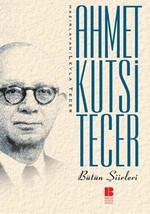 Ahmet Kutsi Tecer Bütün Şiirleri