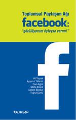 Toplumsal Paylaşım Ağı Facebook: 'Görülüyorum Öyleyse Varım'