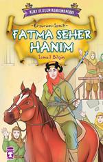 Kurtuluşun Kahramanları - Fatma Seher Hanım