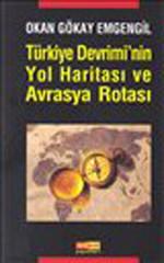 Türkiye Devrimi'nin Yol Haritası ve Avrasya Rotası