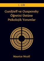 Gurdjieff ve Ouspensky Öğretisi Üstüne Psikolojik Yorumlar Cilt - 1