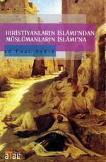 Hıristiyanların İslamından Müslümanların İslamına
