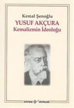Yusuf Akçura Kemalizmin İdeloğu