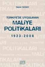 Türkiye'de Uygulanan Maliye Politikaları 1923-2008
