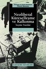 Neoliberal Küreselleşme ve Kalkınma Seçme Yazılar